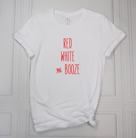 45fc40ba Red white and booze shirt 4th of july drinking shirts Merica