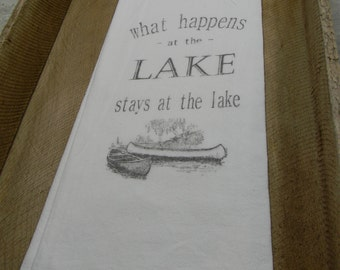 Flour Sack Tea Towels- What happens at the Lake