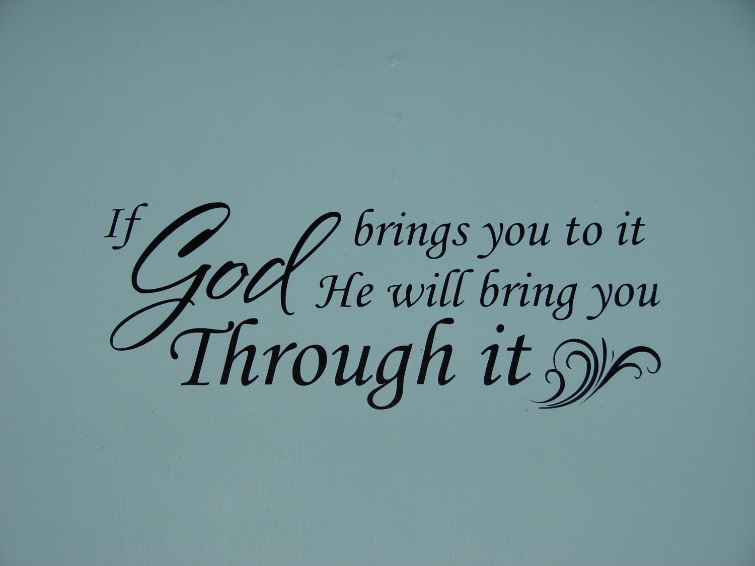 Best If God brings you to it He will bring you Through it matte OD72