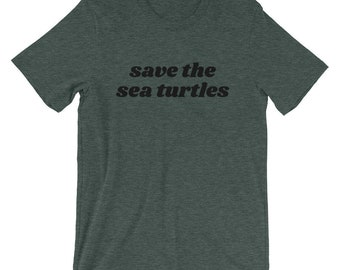 save the sea turtles // unisex t-shirt