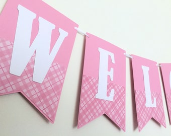 Welcome Home Banner - Pink and white. Welcome Baby. Baby shower, welcome baby girl. Baby sprinkle, photo prop, party decor, returning home..