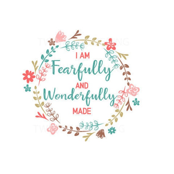 i am fearfully and wonderfully made scripture svg png dxf