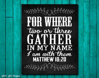 Matthew 18:20. Where two or three gather in My name. Bible Verse. Christian Decor. Christian Wall Art. Prayer. Power in the name of Jesus.