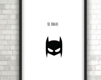 Batman Be Brave, Baby Gift, Home Decor, Black and White Art