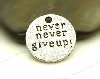 4 Never Never Give Up Message Charms 18mm Antique Silver Tone Metal - Engraved Tag Charms - BF24