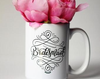Mug - Bridesmaid - hand lettered inspirational mug for wedding party