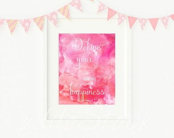 Define your own happiness Digital art printable