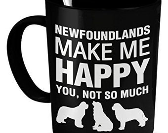 Newfoundlands Mug -Newfoundlands Make Me Happy- Newfoundlands Gift
