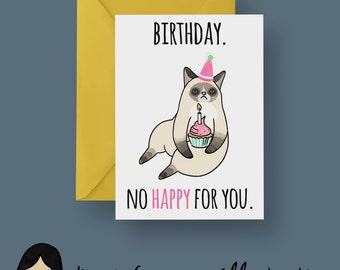 Grumpy Cat No Happy Birthday For You Card, Cat Greeting Card - Hand Illustrated Card, Funny Cat Card, Cute Cat Card, Geek Greeting Card