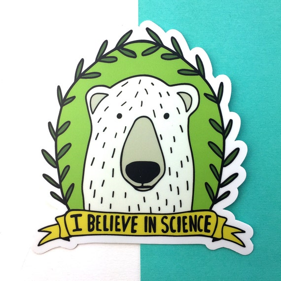 I believe in science sticker