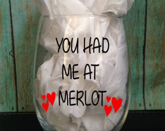 You had me at Merlot stemless wine glass, 21 oz