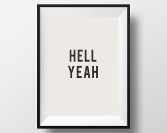 Hell Yeah, Motivational Art, Quotes, Printable, Typography Print, Poster, Print, InspirationalQuote, Scandinavian Art, Housewares, Printable