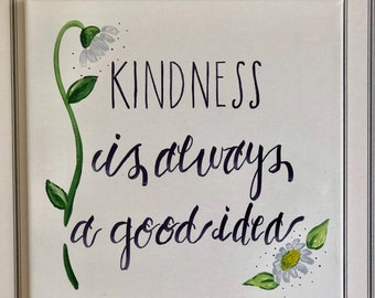 Kindness is alway a good idea 10x10 handpainted canvas