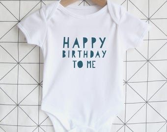 Happy Birthday To Me - Baby Birthday Onesie, Toddler Party Outfit, 1st Birthday Bodysuit, Graphic Baby Tshirt, Boys Girls Birthday Gift