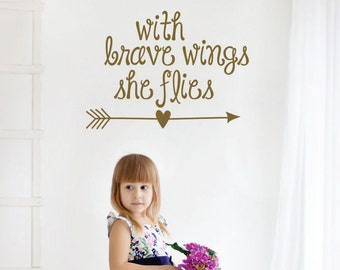With Brave Wings She Flies Wall Decal // Inspirational Decal // Girls Bedroom Decor // Girls Art // Girls Brave Wings Decor // Arrow Decal