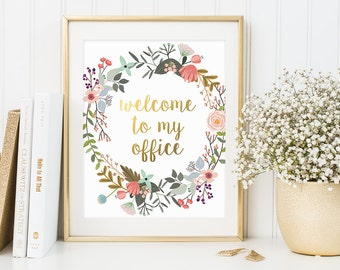 Bathroom Office, Welcome to My Office, Inspirational Quote, Gold Letter Print, Funny Print, Humor Print, Sign Art, Work Welcome Print