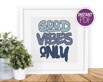 Cross Stitch Pattern Good Vibes Only - Gift for friends -  counted cross stitch Chart by Peppermint Purple