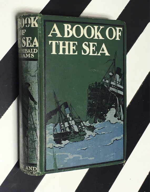 A Book of the Sea by Archibald Williams; With Numerous Illustrations and Diagrams (Undated) hardcover book
