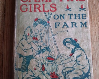 The Camp Fire Girls on the Farm - Hardcover – by Jane L Stewart - 1914