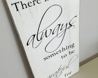 Made to Order Distressed Rustic Wooden Sign - There is always something to be grateful for Inspirational Quote - Custom Colors