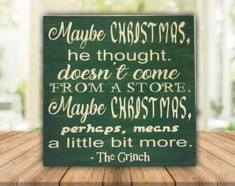 Maybe Christmas he though, The Grinch / wood sign / Christmas decor / Christmas / decor / signs / Ready to ship / Seasonal decor / Grinch