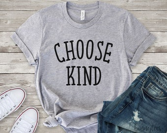 choose kind, be kind, graphic tee, birthday gift, wife gift, mom gift, girlfriend gift, best friend gift, gift for her, gift for women
