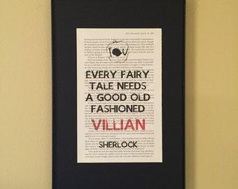Every fairy tale needs a good old fashioned villian; Page Art; Sherlock Holmes; Sherlock; Moriarty