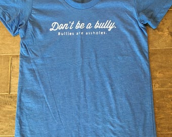 Don't Be a Bully T-Shirt for Women / size M / American Apparel Brand 50/50 blend / Heather Blue