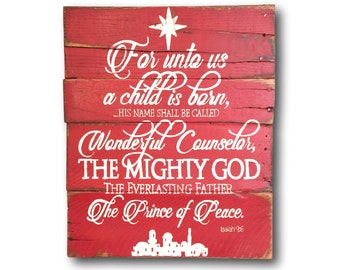 For Unto Us a Child is Born Isaiah 9:6 Sign- Christmas Decoration- Prince of Peace Sign- Religious Christmas Sign- Rustic Christmas Sign