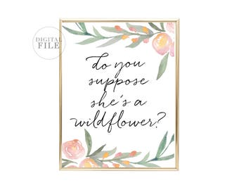 DO YOU SUPPOSE She's A Wildflower? - Nursery Decor - You Print Printable Wall Art (1) 16x20 Jpeg - Alice In Wonderland - Personal Use Only