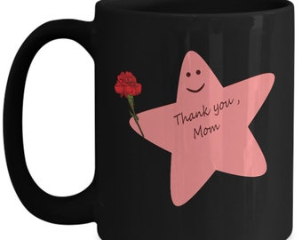 Mother's Day Mug  - Novelty Coffee Mug - Perfect for Mother's Day Gift for Your Mom