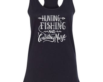Hunting Fishing and Country Music, Country Girls, Shirt, Tank top, Apron, Decal, Hat, Concert shirt, Southern Tee, Country Song, Southern