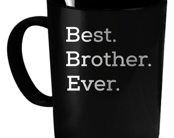 Brother Coffee Mug 11 oz. Perfect Gift for Your Dad, Mom, Boyfriend, Girlfriend, or Friend - Proudly Made in the USA! Brother gift