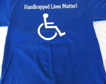 Handicapped Lives Matter T-shirt