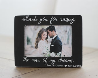 Thank You for Raising the Man of My Dreams Personalized Mother of the Groom GIFT Picture Frame for Mother In Law Gift Grooms Parents