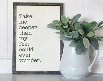 Take me deeper Sign