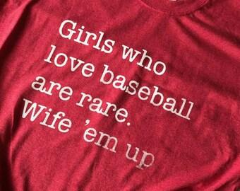 Girls Who Love Baseball Wife Them Up baseball shirt