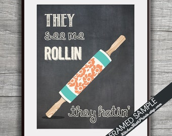 They See Me Rollin They Hatin (Rolling Pin) - Art Print (Funny Kitchen Song Series) (Featuring on Vintage Chalkboard) Kitchen Art Prints