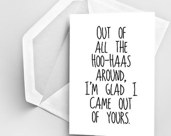 Mother's Day Card, Out of all the hoo-haas around I'm glad I came out of yours Greeting Card, Mother's day Greeting Card, Mum Mom Day Card