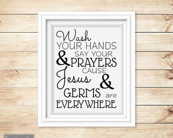 Wash Your Hands and Say Your Prayers Chevron Bathroom Kitchen Guest Bath Wall Art 8x10 Digital JPG file Instant Download (33)