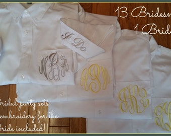 Monogrammed button down shirt. 13 Bridesmaids and 1 Bride.  Bridesmaid button down shirt, getting ready shirts.