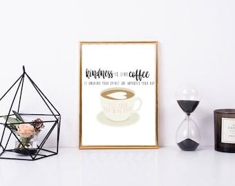 Kindness is Like Coffee Printable, Art Print, 8x10, Great Gift, Digital Decor, Coffee Printable Quote, Home Printable Wall Art, Kindness