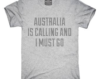 Funny Australia Is Calling and I Must Go T-Shirt, Hoodie, Tank Top, Gifts