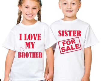Brother and sister white t-shirts set. Sister for sale, I love my brother.