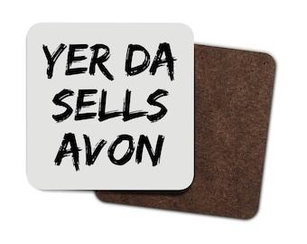 Yer Da Sells Avon - Coaster