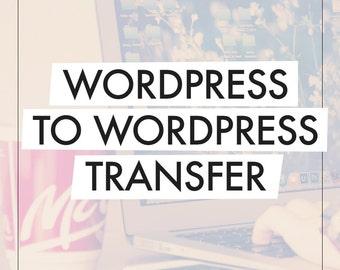 WordPress To WordPress Transfer / WordPress To WordPress Migration / WordPress To WordPress Move