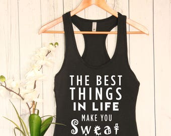 The Best Things in Life Make You Sweat Tank