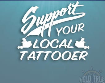 Tattoo Artist Decal - Pick SIZE and COLOR - Support Your Local Tattooer - Tattoo Sticker - SYL Tattoo Artist - Tattooing Decal - Tattooer