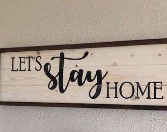 Let's Stay Home Shiplap Sign | Painted Farmhouse Sign | Family Wood Sign | Rustic Distressed Decor | A Simple Impression | Farmhouse Home
