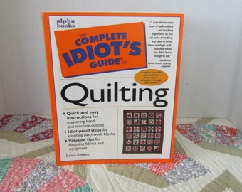 The Complete Idiot's Guide to QUILTING  from Alpha Books